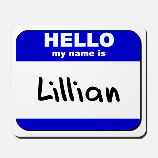 hello my name is lillian  Mousepad