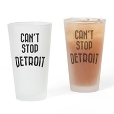 Cant stop detroit  2800 x 2800 copy Drinking Glass