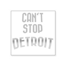 "Cant stop detroit  dark 280 Square Sticker 3"" x 3"""