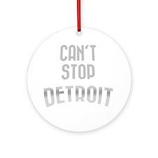 Cant stop detroit  dark 2800 x 2800 Round Ornament
