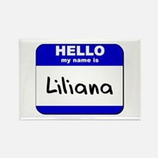 hello my name is liliana Rectangle Magnet