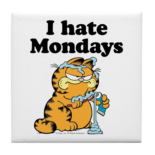 I Hate Mondays Tile Coaster by garfield  I