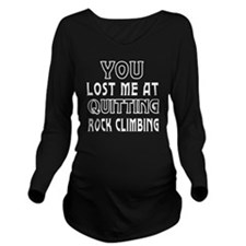 You Lost Me At Quitt Long Sleeve Maternity T-Shirt
