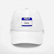 hello my name is les Baseball Baseball Cap