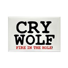 CRY WOLF - FIRE IN THE HOLE! Rectangle Magnet