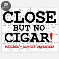 CLOSE BUT NO CIGAR - RETIRED ALWAYS DEFEATE Puzzle