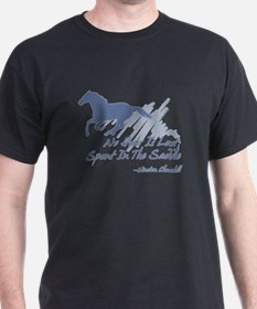 No hour is lost in the saddle T-Shirt