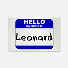 hello my name is leonard Rectangle Magnet