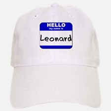 hello my name is leonard Baseball Baseball Cap