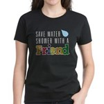 Shower With A Friend Women's Black T-Shirt