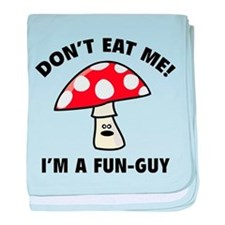 Don't Eat Me! I'm A Fun-Guy. baby blanket