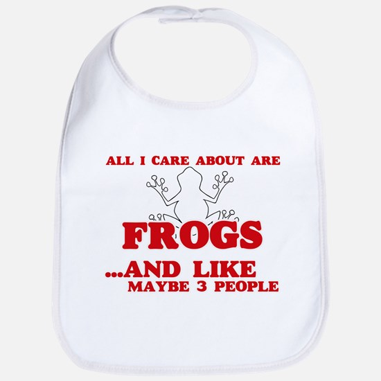 All I care about are Frogs Baby Bib