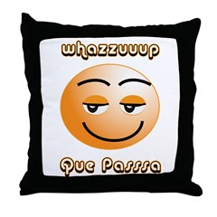 Whasssuup / Que Passsa Smilie Throw Pillow