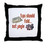 Tips should fold Throw Pillow