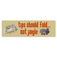 Tips should fold Bumper Bumper Sticker