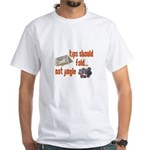 Tips should fold White T-Shirt