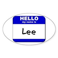 hello my name is lee Oval Decal