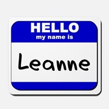 hello my name is leanne  Mousepad