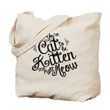 Kitten Me Tote Bag