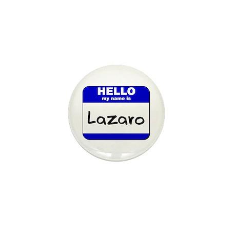 hello my name is lazaro Mini Button