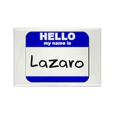 hello my name is lazaro Rectangle Magnet