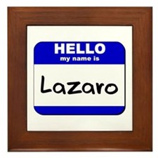 hello my name is lazaro  Framed Tile
