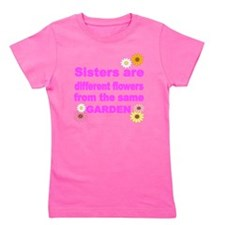 SISTER ARE DIFFERENT FLOWER FROM THE SA Girl's Tee