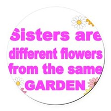 SISTER ARE DIFFERENT FLOWER FROM  Round Car Magnet