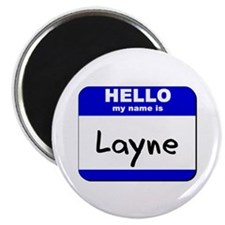 hello my name is layne Magnet