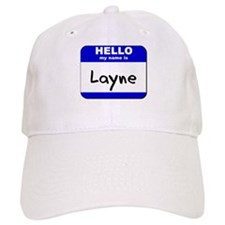 hello my name is layne Baseball Cap