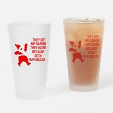 They see me dashing Drinking Glass