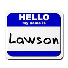 hello my name is lawson  Mousepad