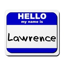 hello my name is lawrence  Mousepad