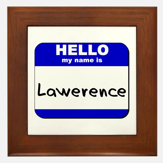 hello my name is lawerence  Framed Tile