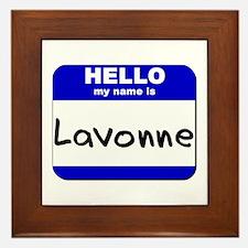 hello my name is lavonne  Framed Tile