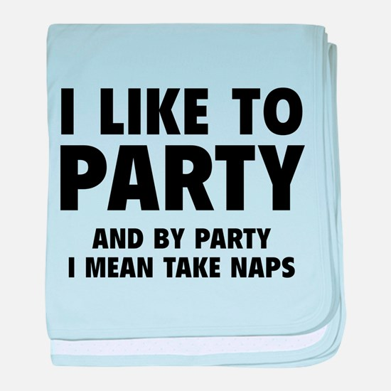 I Like To Party baby blanket