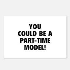 You Could Be A Part-Time Model! Postcards (Package