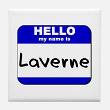 hello my name is laverne  Tile Coaster