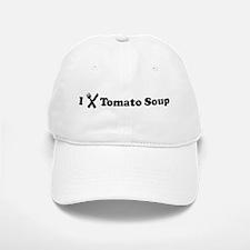 I Eat Tomato Soup Baseball Baseball Cap