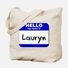 hello my name is lauryn Tote Bag