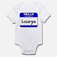 hello my name is lauryn  Infant Bodysuit