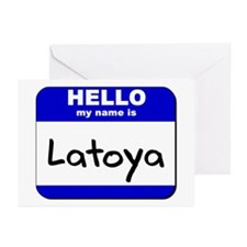 hello my name is latoya  Greeting Cards (Package o