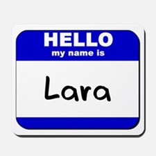 hello my name is lara  Mousepad