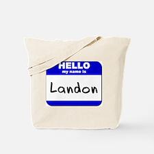 hello my name is landon Tote Bag
