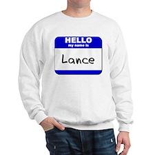 hello my name is lance Sweatshirt