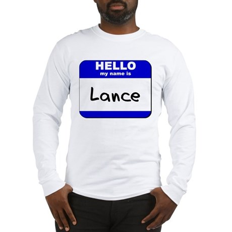 hello my name is lance Long Sleeve T-Shirt