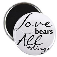 Love bears All things Magnet