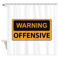 Warning Offensive Shower Curtain