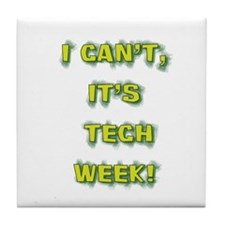 I cant, its tech week! Tile Coaster