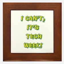 I cant, its tech week! Framed Tile